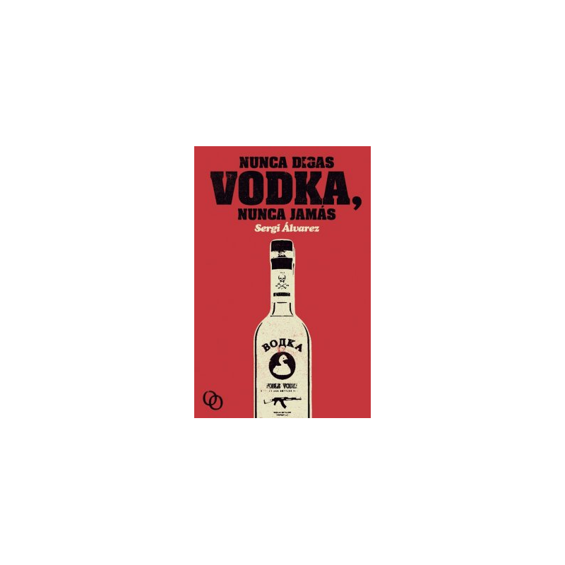 Nunca digas Vodka, nunca jamás