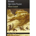 Hombre - Que viene Valdez