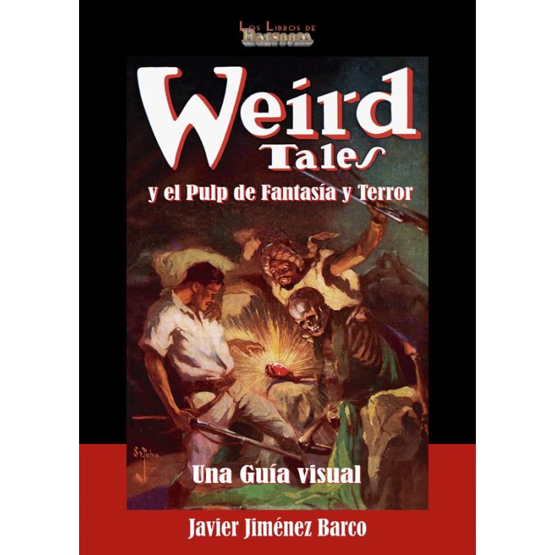 Weird Tales y el pulp de Fantasía y Terror: una guía visual