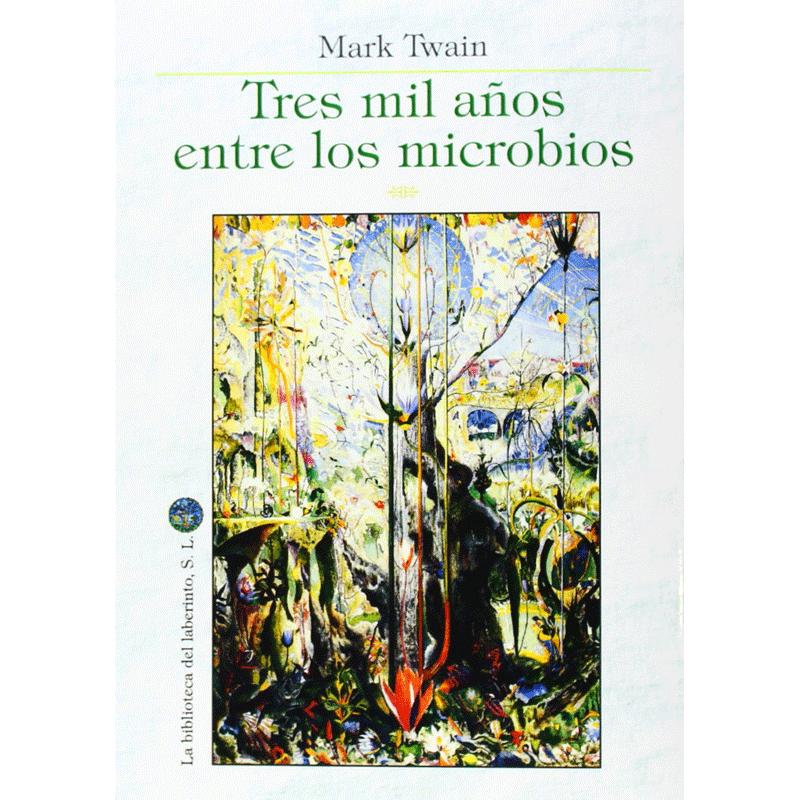 Tres mil años entre los microbios