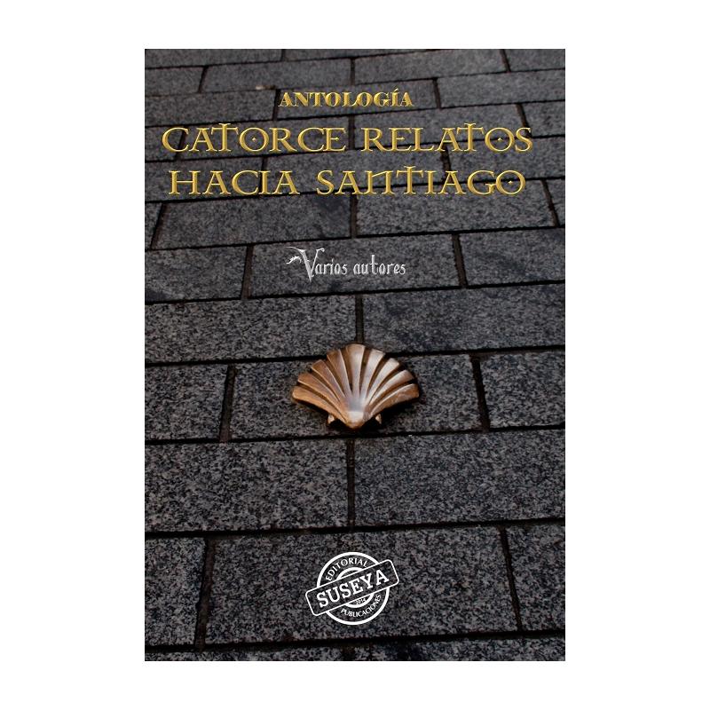 Catorce relatos hacia Santiago