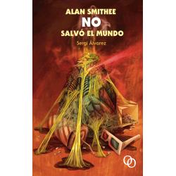 Alan Smithee no salvó el mundo