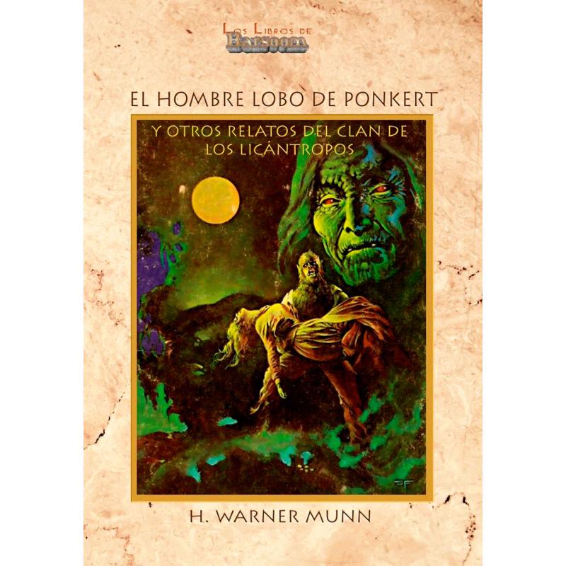 El Hombre Lobo de Ponkert y Otras Historias del Clan de los Licántropos