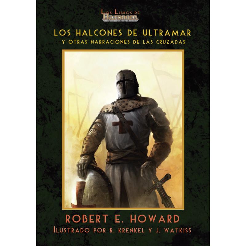 Los halcones de Ultramar y otros relatos de las cruzadas