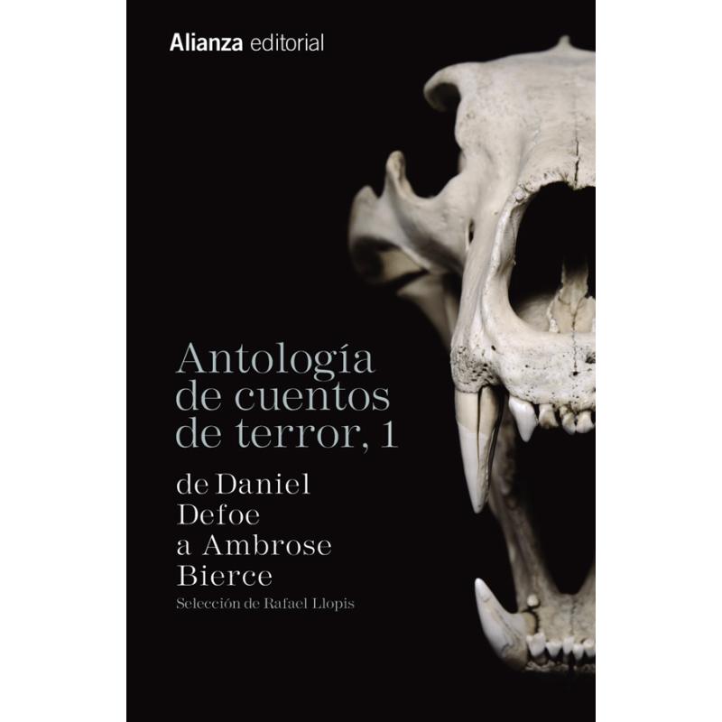 Antología de cuentos de terror, 1 (de Daniel Defoe a Ambrose Bierce)
