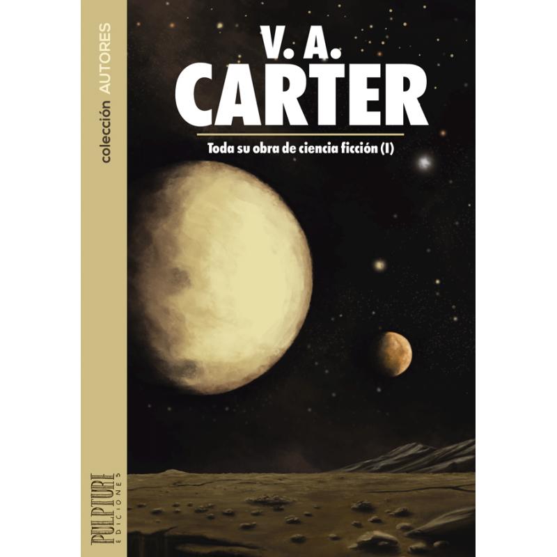 V. A. Carter: Toda su obra de ciencia ficción (I)