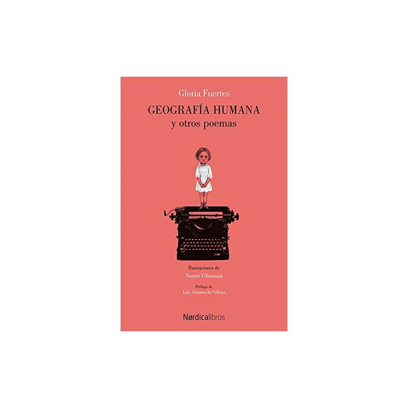 Geografía humana y otros poemas (Ilustrado)